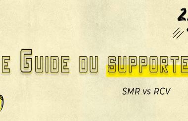 SMR vs RCV - Guide du supporter